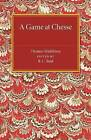 A Game at Chesse by Thomas Middleton (Paperback, 2015)