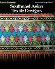 Southeast Asian Textile Designs by Caren Caraway (Paperback, 1983)