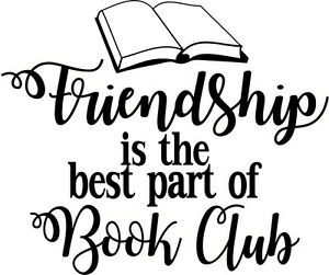 Custom Vinyl Decal Friendship Is The Best Part Of Book Club - Custom vinyl decals near me