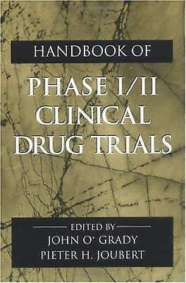 Handbook of Phase I/II Clinical Drug Trials by O'Grady, John