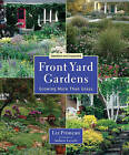 Front Yard Gardens: Growing More Than Grass by Liz Primeau (Paperback, 2010)