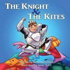 The Knight and the Kites by Benjamin Chhoa (Paperback / softback, 2015)