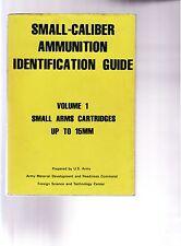 *scarce* SMALL-CALIBER AMMUNITION IDENTIFICATION GUIDE (Volume 1)-1978-original