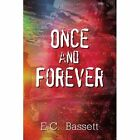 Once and Forever 9781410795359 by E. C. Bassett Paperback