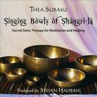 Singing Bowls of Shangri-La: Sacred Sonic Therapy for Meditation and Healing [Remastered] by Thea Surasu (CD, 2013, Inner Peace Music)