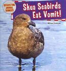 Skua Seabirds Eat Vomit! by Miriam Coleman (Hardback, 2014)