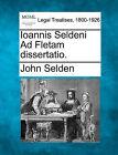 Ioannis Seldeni Ad Fletam Dissertatio. by John Selden (Paperback / softback, 2010)