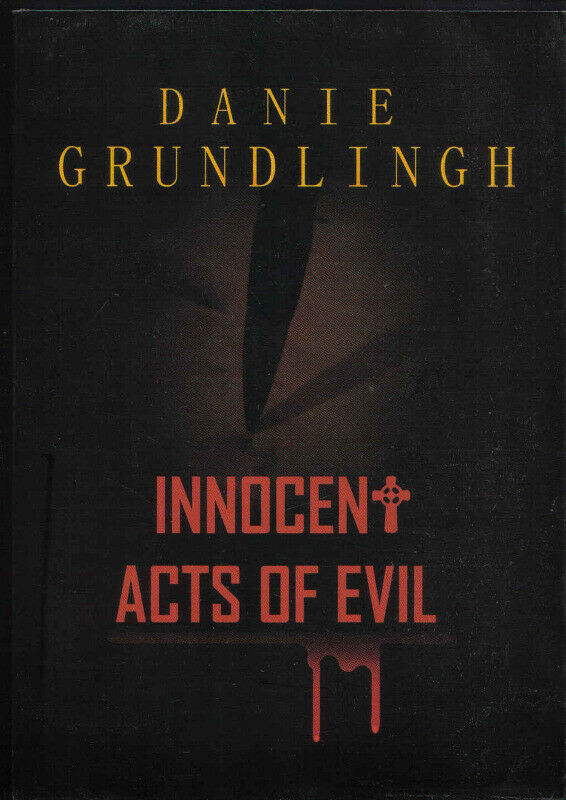 Innocent acts of Evil  by Danie Grundlingh