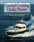 Coastal Cruising Under Power: How to Buy, Equip, Operate, and Maintain Your Boat by Katie Hamilton, Gene Hamilton (Paperback, 2006)