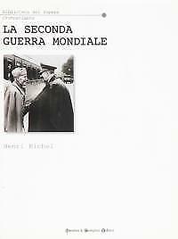 La seconda guerra mondiale Michel Henri