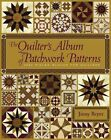 The Quilter's Album of Patchwork Patterns 4044 Pieced Blocks for Quilters by Ji