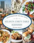 Atlanta Chef's Table: Extraordinary Recipes from the Big Peach by Kate Parham (Hardback, 2015)