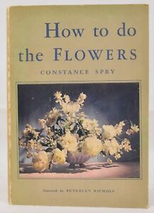 """""""How To Do Flowers"""" - Constance Spry, Paperback, C. 1953"""