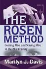The Rosen Method: Coming Alive and Staying Alive in the 21st Century by Marilyn J Davis (Paperback / softback, 2002)