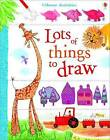 Usborne Book of Lots of Things to Draw by Fiona Watt (Hardback, 2009)