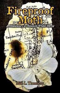 Fireproof-Moth-A-Missionary-in-Taiwan-039-s-White-Terror-Paperback-by-Thornber