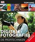Digitale Fotografie von Tom Ang (2014, Gebundene Ausgabe)