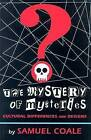 The Mystery of Mysteries: Cultural Differences and Designs by Samuel Coale (Paperback, 2000)