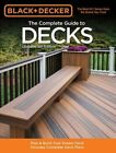 The Complete Guide to Decks: How to Plan & Build Your Dream Deck: With Complete Deck Plans by Creative Publishing International (Paperback, 2012)