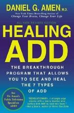 Healing Add : The Breakthrough Program That Allows You to See and Heal the 7 Types of Add by Daniel G. Amen (2013, Paperback, Revised)