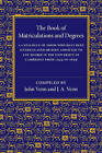 The Book of Matriculations and Degrees: A Catalogue of Those Who Have Been Matriculated or Been Admitted to Any Degree in the University of Cambridge from 1544 to 1659 by Cambridge University Press (Paperback, 2015)