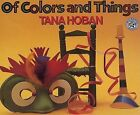 Of Colors and Things by Tana Hoban (Paperback, 1997)