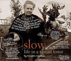 Slow: Life in a Tuscan Town by Douglas Gayeton (Hardback, 2009)