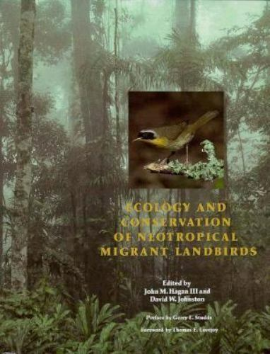 ECOLOGY AND CONSERVATION OF NEOTROPICAL MIGRANT LANDBIRDS , 1992, 609 pages