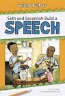 Seth and Savannah Build a Speech by Ann Ingalls (Hardback, 2012)