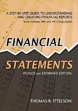Financial Statements : A Step-by-Step Guide to Understanding and Creating Financial Reports by Thomas R. Ittelson (2009, Paperback, Expanded)
