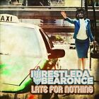 Late for Nothing [8/6] by Iwrestledabearonce (CD, Aug-2013, Century Media (USA))