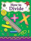 How to Divide: Grades 3-4 by Robert W Smith (Paperback / softback, 1999)