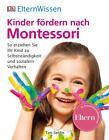 ElternWissen. Kinder fördern nach Montessori von Tim Seldin (2015, Taschenbuch)