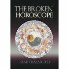 The Broken Horoscope by Raad Chalabi Phd (Hardback, 2014)