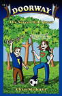 Doorway: The Soccer Ball Quest by Chris Stedman (Paperback / softback, 2010)