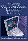 User-centered Computer Aided Language Learning by IGI Global (Hardback, 2006)