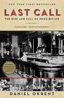 Last Call: The Rise and Fall of Prohibition by Daniel Okrent (Paperback, 2011)