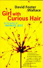Girl with Curious Hair by David Foster Wallace (Paperback, 1997)