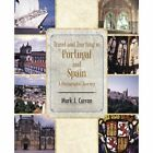 Travel and Teaching in Portugal and Spain a Photographic Journey by Mark J Curran (Paperback / softback, 2014)