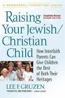 Raising Your Jewish/Christian Child: The Shooting Script by Lee F Gruzen, Eric Weber (Paperback, 2007)