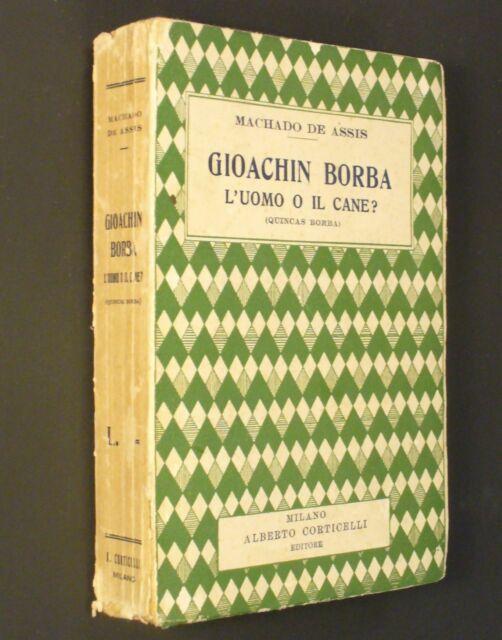 Machado de Assis - Gioachin Borba l'uomo o il cane? - 1°edizione CORTICELLI 1930