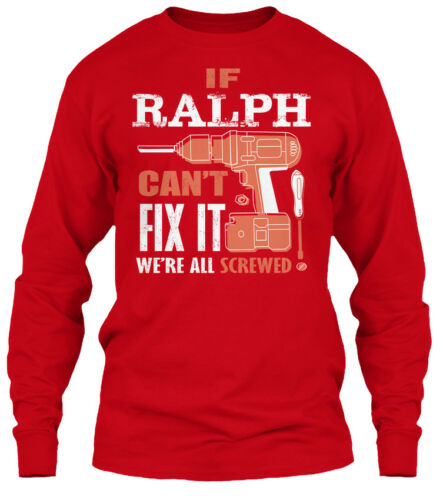 If Ralph Cant Fix It Were All Can/'t Screwed Gildan Long Sleeve Tee T-Shirt