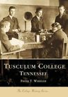 Tusculum College Tennessee by Frank T Wheeler (Paperback / softback, 2000)