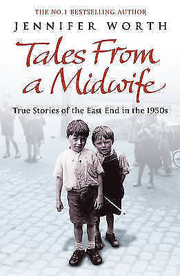 """""""AS NEW"""" Worth, Jennifer, Tales from a Midwife: True Stories of the East End in"""