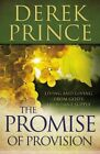 The Promise of Provision: Living and Giving from God's Abundant Supply by Derek Prince (Paperback / softback, 2011)