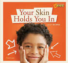 Your Skin Holds You in by Becky Baines (Hardback, 2008)