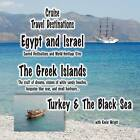 Cruise Travel Destinations - Israel, the Greek Islands and Turkey: Israel, the Greek Islands, Turkey and the Black Sea by Kevin Wright (Paperback / softback, 2015)