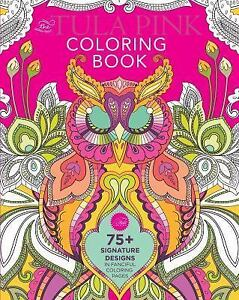 The Tula Pink Coloring Book Pinks Signature Designs In 75 Fanciful Pages By 2015 Paperback