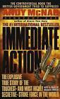 Immediate Action: The Explosive True Story of the Toughest--And Most Highly Secretive--Strike Forc E in the World by Andy McNab (Paperback / softback)