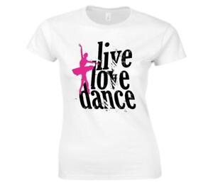 Funny Humorous LadiesLive Love Dance Ladies T-Shirt Sizes 6-22